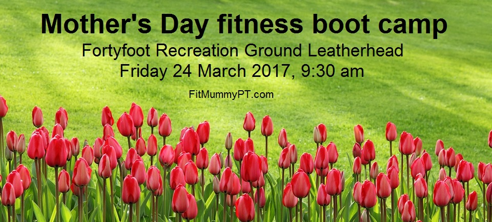 Mother's day boot camp Leatherhead Fortyfoot